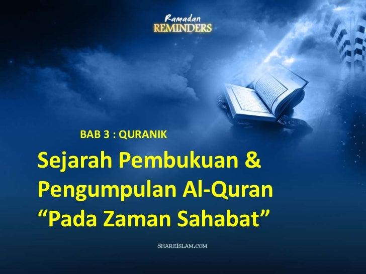 "Penurunan   BAB 3 : QURANIKSejarah Pembukuan &Pengumpulan Al-Quran""Pada Zaman Sahabat"""