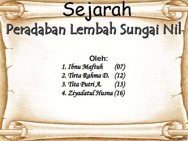 Sejarah Oleh: 1. Ibnu Maftuh (07) 2. Tirta Rahma D. (12) 3. Tita Putri A. (13) 4. Ziyadatul Husna (16)