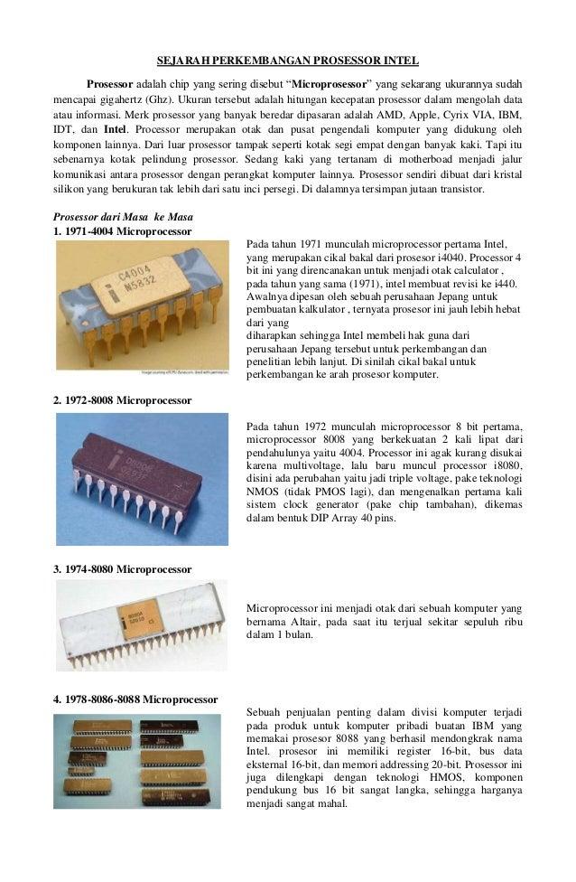 """SEJARAH PERKEMBANGAN PROSESSOR INTEL Prosessor adalah chip yang sering disebut """"Microprosessor"""" yang sekarang ukurannya su..."""