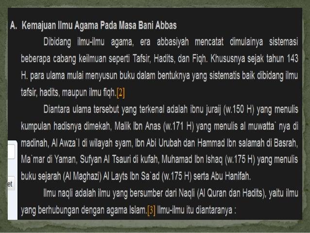  1.Bidang Tafsir  •Ibn Jarir ath Tabary  2.Bidang Hadis  •Imam Bukhori  3.Bidang Kalam  •Al-Asy'ari  4.Bidang Tasawuf  •S...