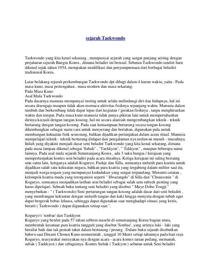 sejarah TaekwondoTaekwondo yang kita kenal sekarang , mempunyai sejarah yang sangat panjang seiring denganperjalanan sejar...