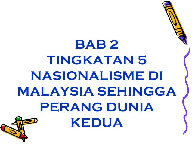 Sejarah Tingkatan 5 Bab 2 Nasionalisme Di Malaysia Sehingga Perang Du