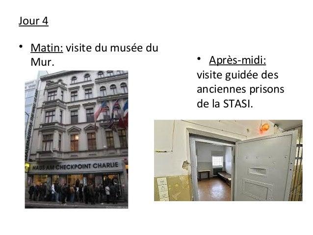 Jour 4 • Matin: visite du musée du Mur. • Après-midi: visite guidée des anciennes prisons de la STASI.