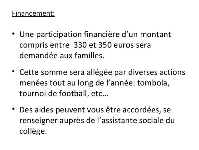 Financement: • Une participation financière d'un montant compris entre 330 et 350 euros sera demandée aux familles. • Cett...