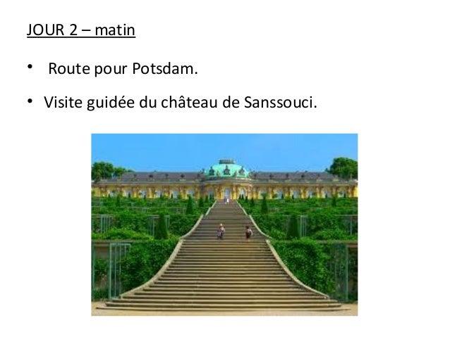 JOUR 2 – matin • Route pour Potsdam. • Visite guidée du château de Sanssouci.