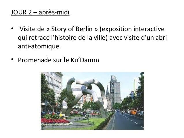 JOUR 2 – après-midi • Visite de « Story of Berlin » (exposition interactive qui retrace l'histoire de la ville) avec visit...