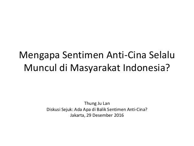 Mengapa Sentimen Anti-Cina Selalu Muncul di Masyarakat Indonesia? Thung Ju Lan Diskusi Sejuk: Ada Apa di Balik Sentimen An...