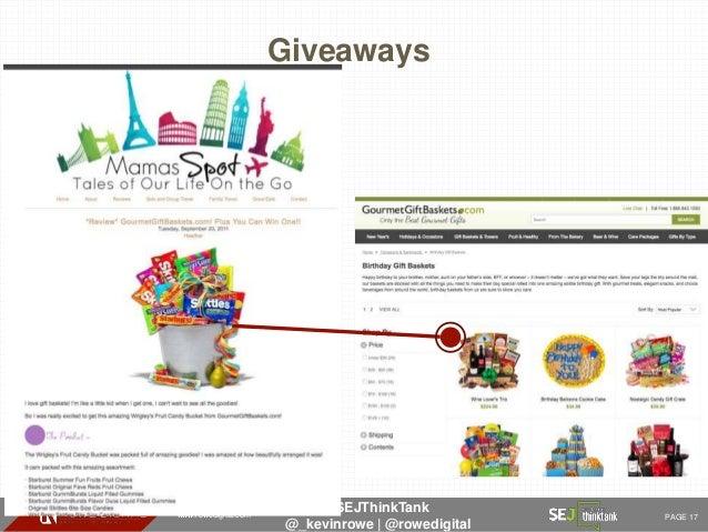 www.rowedigital.com PAGE 17 #SEJThinkTank @_kevinrowe   @rowedigital Giveaways