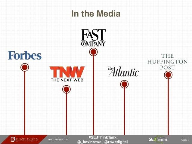 www.rowedigital.com PAGE 4 #SEJThinkTank @_kevinrowe   @rowedigital In the Media