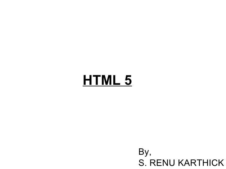 HTML 5 By, S. RENU KARTHICK