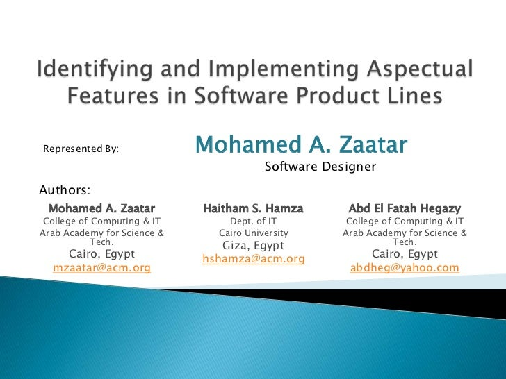 Identifying and Implementing Aspectual Features in Software Product Lines<br />Represented By:	Mohamed A. Zaatar<br />			S...
