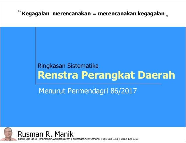 Rusman R. Manikpsekp.ugm.ac.id | swamandiri.wordpress.com | slideshare.net/rusmanik | 081 668 9361 | 0812 100 9361 Ringkas...