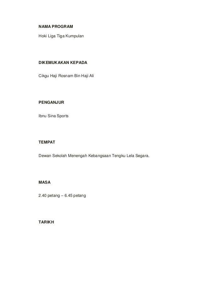 NAMA PROGRAM Hoki Liga Tiga Kumpulan  DIKEMUKAKAN KEPADA Cikgu Haji Rosnam Bin Haji Ali  PENGANJUR Ibnu Sina Sports  TEMPA...