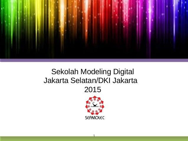 Sekolah Modeling Digital Jakarta Selatan/DKI Jakarta 2015 1