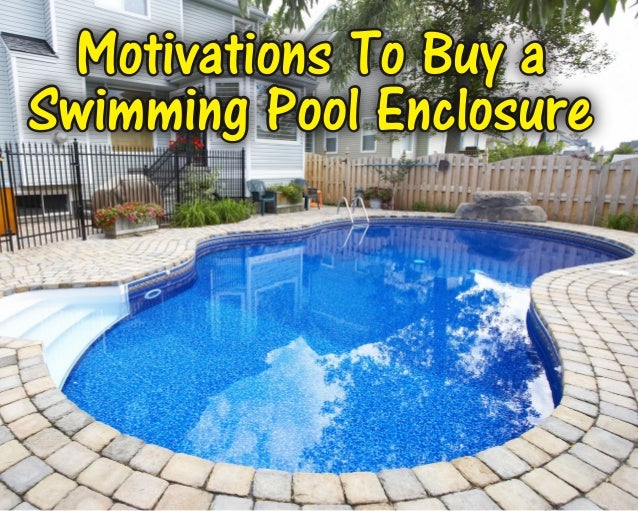 Motivations To Buy a Swimming Pool Enclosure