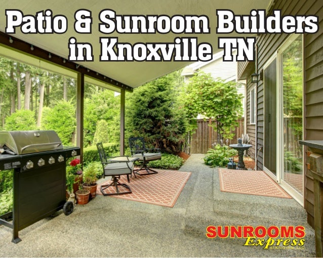 Express SUNROOMSSUNROOMS Expressof Knoxville, LLC Patio U0026 Sunroom Builders  In Knoxville TN Patio U0026 Sunroom ...