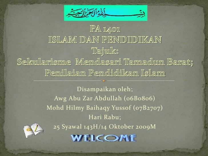 Disampaikan oleh;  Awg Abu Zar Abdullah (06B0806) Mohd Hilmy Baihaqy Yussof (07B2707)              Hari Rabu;  25 Syawal 1...