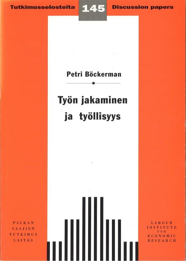 TYÖN JAKAMINEN JA TYÖLLISYYS –TYÖN JAKAMINEN JA TYÖLLISYYS – Eurooppalaisia kokemuksia 1990-luvulta*Eurooppalaisia kokemuk...