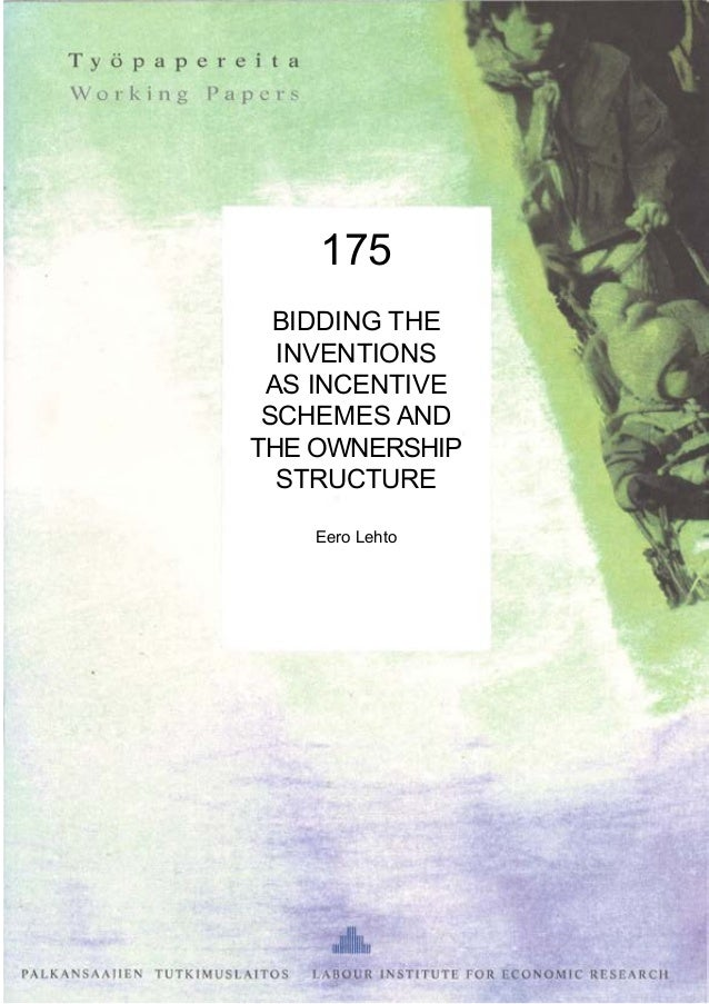 175 BIDDING THE INVENTIONS AS INCENTIVE SCHEMES AND THE OWNERSHIP STRUCTURE Eero Lehto