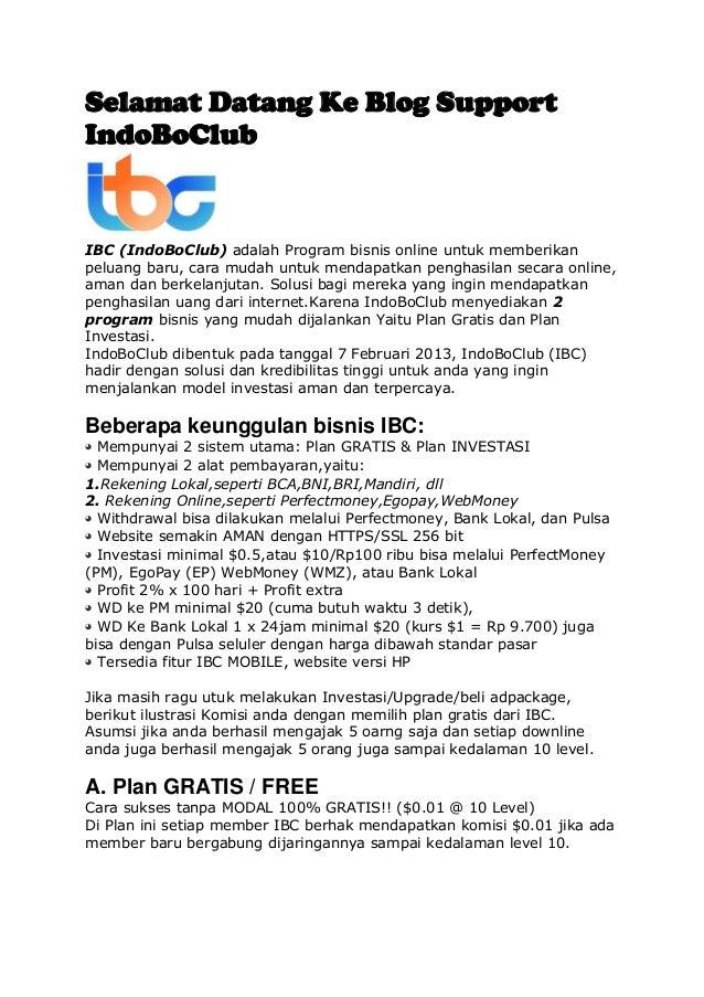 Selamat Datang Ke Blog Support IndoBoClub IBC (IndoBoClub) adalah Program bisnis online untuk memberikan peluang baru, car...
