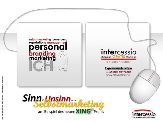 www.intercessio.de©20131GRATISWebinar–Selbstmarketing–Sinn&Unsinn am Beispiel des neuen Profils Sinn&Unsinnvon Selbstmarke...