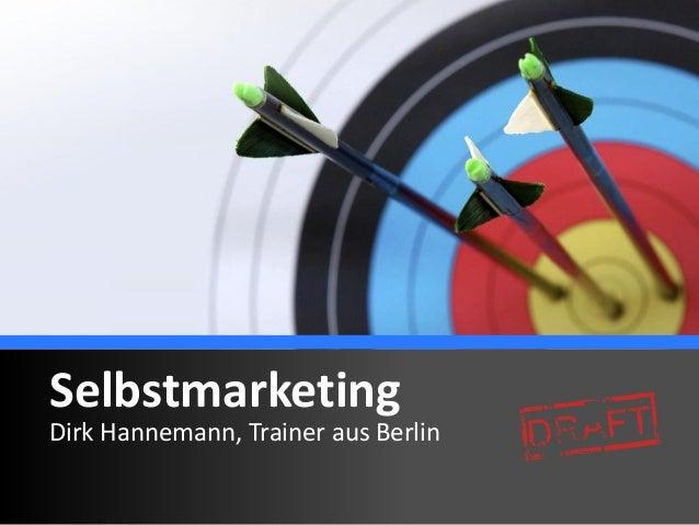 Selbstmarketing Dirk Hannemann, Trainer aus Berlin