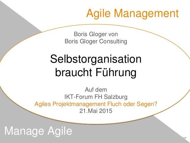 Agile Management Manage Agile Boris Gloger von Boris Gloger Consulting Selbstorganisation braucht Führung Auf dem IKT-Foru...