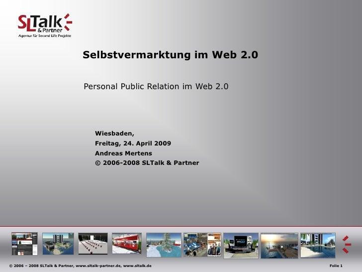 Selbstvermarktung im Web 2.0                                      Personal Public Relation im Web 2.0                     ...
