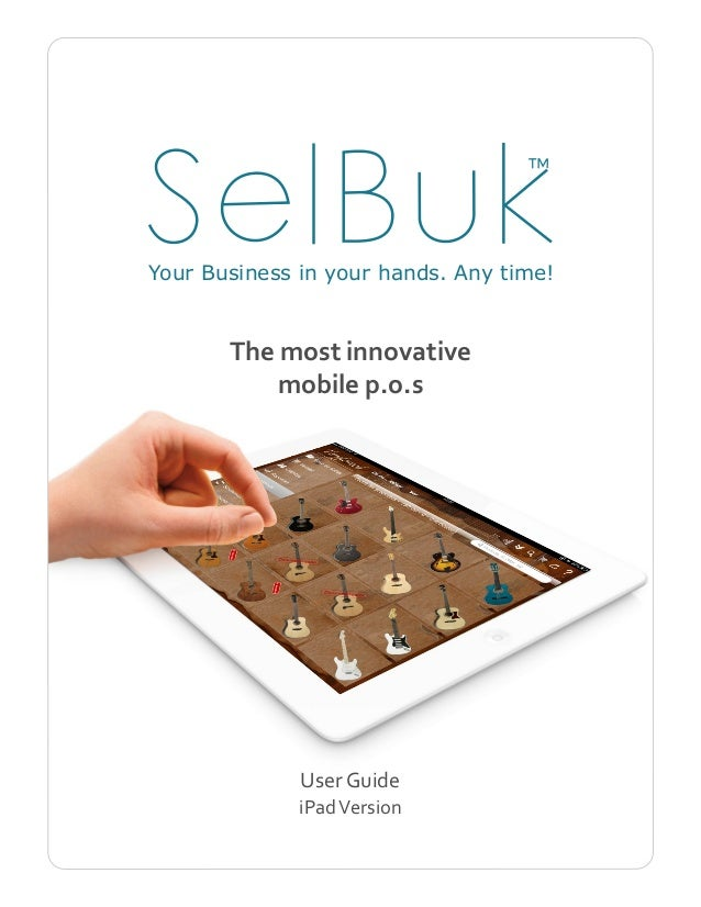 Your Business in your hands. Any time!       The most innovative           mobile p.o.s              User Guide           ...