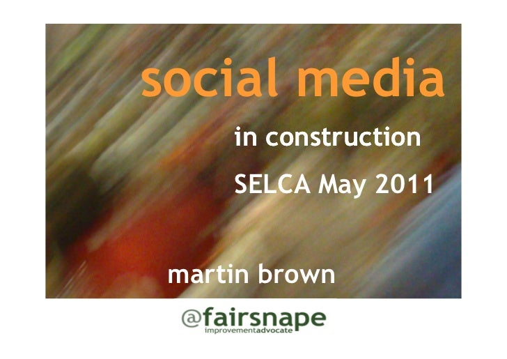 social media     in construction     SELCA May 2011 martin brown