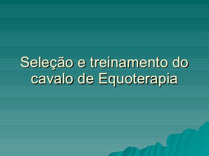 Seleção e treinamento do cavalo de Equoterapia