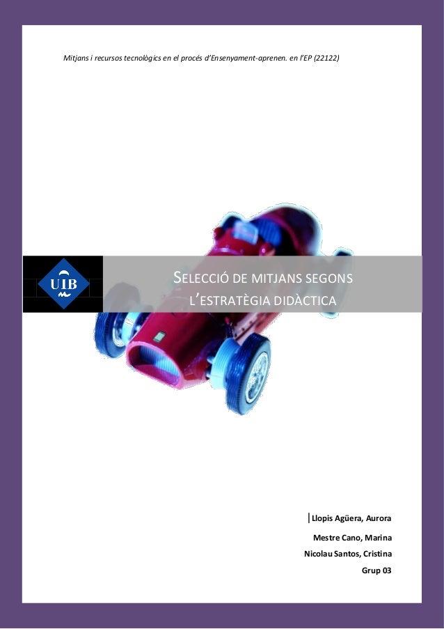 Mitjans i recursos tecnològics en el procés d'Ensenyament-aprenen. en l'EP (22122)                                SELECCIÓ...