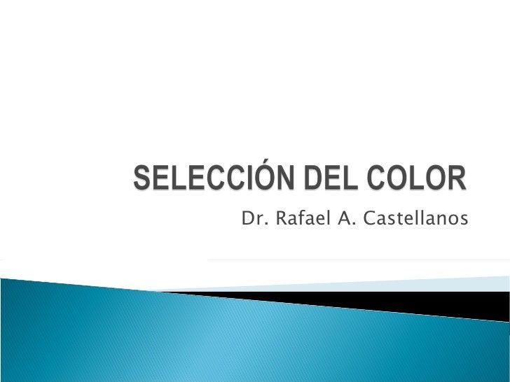 Dr. Rafael A. Castellanos
