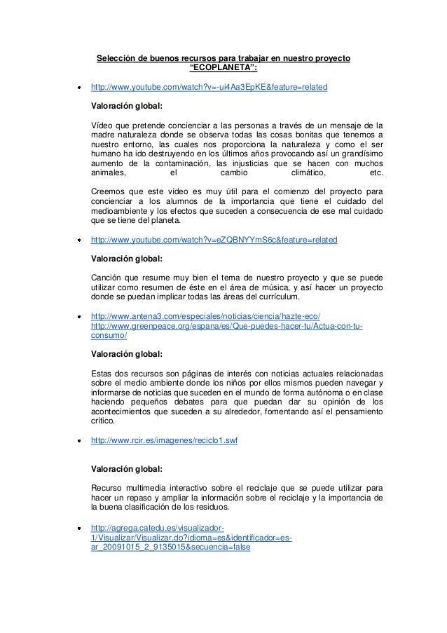 """Selección de buenos recursos para trabajar en nuestro proyecto                       """"ECOPLANETA"""":http://www.youtube.com/w..."""