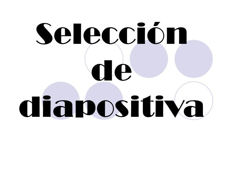 Selección    dediapositiva