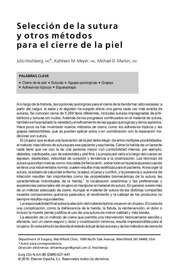 Selección de la sutura y otros métodos para el cierre de la piel Julio Hochberg, MD Ã, Kathleen M. Meyer, MD, Michael D. M...