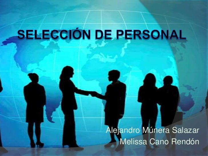 Alejandro Múnera Salazar    Melissa Cano Rendón