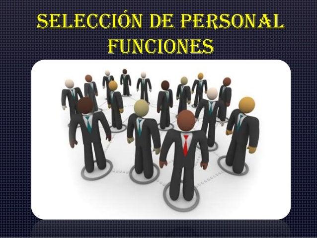 { selección de personal funciones