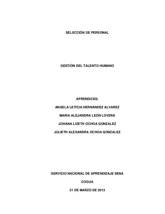 SELECCIÓN DE PERSONAL GESTIÓN DEL TALENTO HUMANO APRENDICES: ANGELA LETICIA HERNANDEZ ALVAREZ MARIA ALEJANDRA LEÓN LOVERA ...