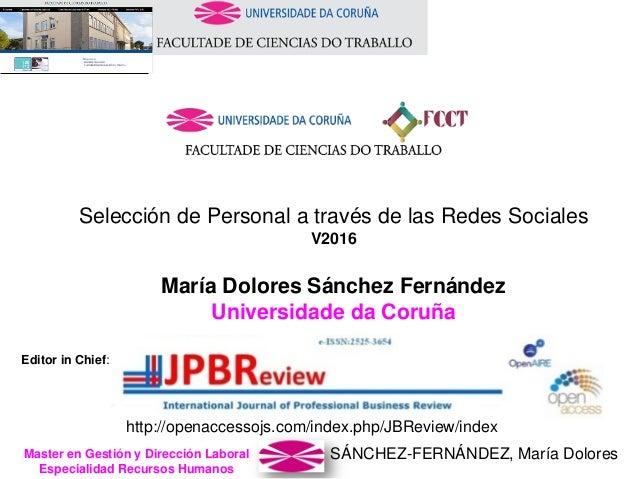 SÁNCHEZ-FERNÁNDEZ, María DoloresMaster en Gestión y Dirección Laboral Especialidad Recursos Humanos Selección de Personal ...