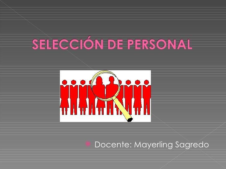 <ul><li>Docente: Mayerling Sagredo </li></ul>