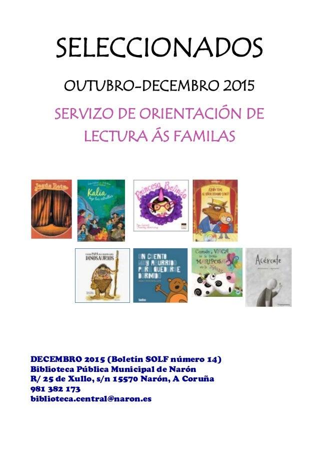 SELECCIONADOS OUTUBRO-DECEMBRO 2015 SERVIZO DE ORIENTACIÓN DE LECTURA ÁS FAMILAS DECEMBRO 2015 (Boletín SOLF número 14) Bi...