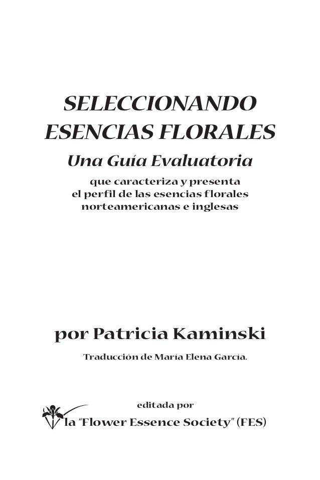 SELECCIONANDO ESENCIAS FLORALES Una Guía Evaluatoria que caracteriza y presenta el perfil de las esencias florales norteam...