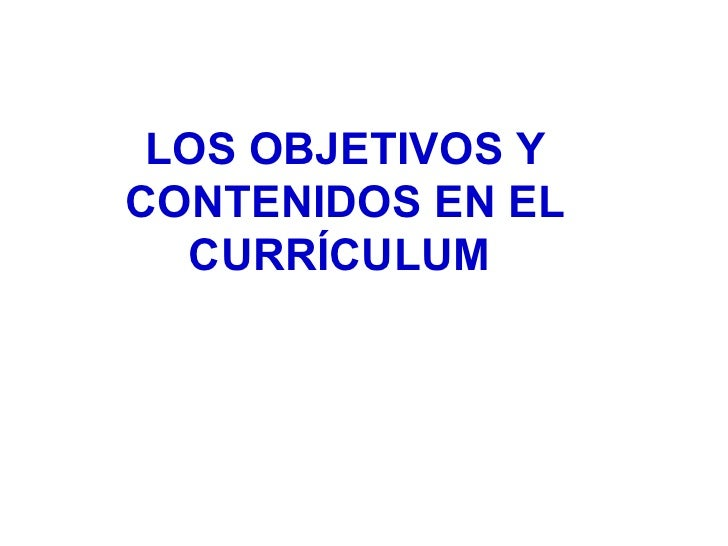 LOS OBJETIVOS YCONTENIDOS EN EL  CURRÍCULUM