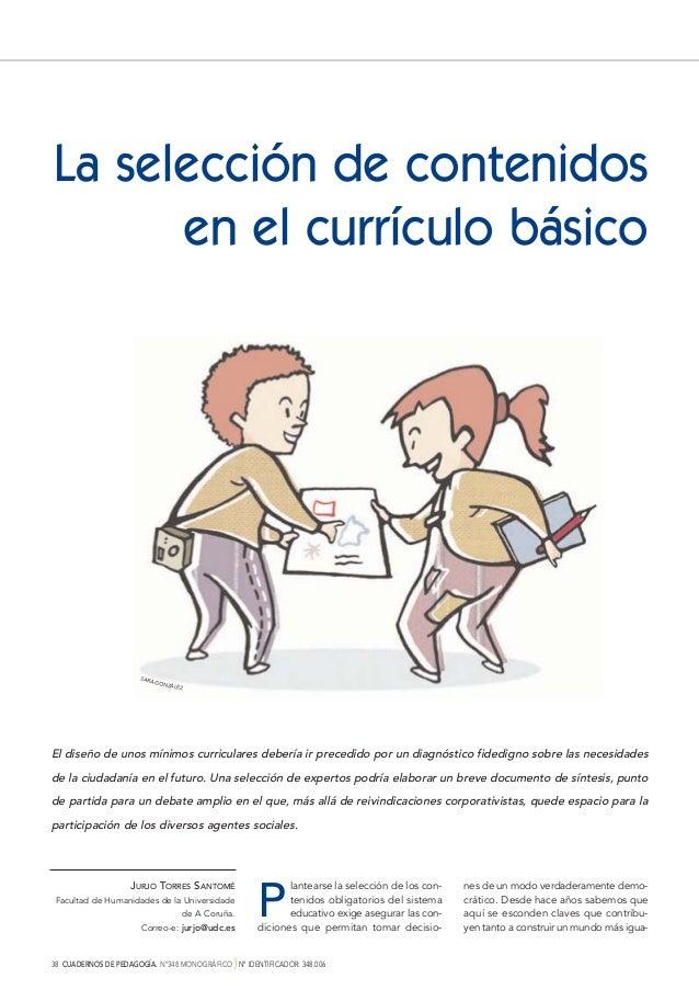 38 CUADERNOS DE PEDAGOGÍA. Nº348 MONOGRÁFICO } Nº IDENTIFICADOR: 348.006 La selección de contenidos en el currículo básico...