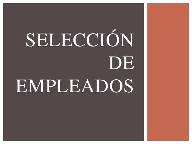 SELECCIÓN  DE  EMPLEADOS