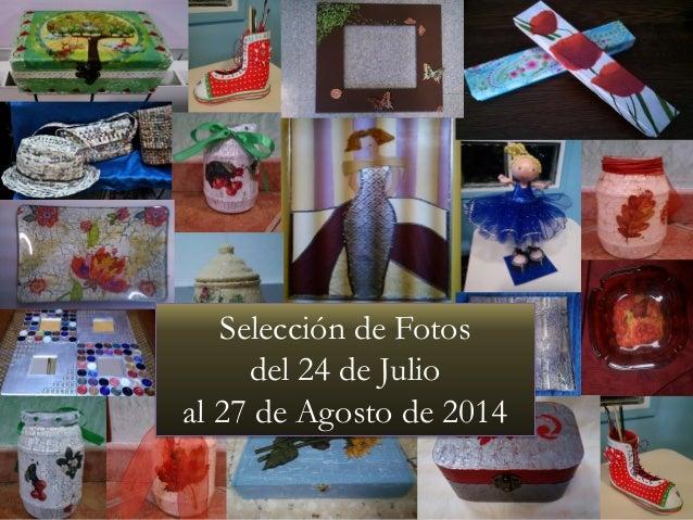Selección de Fotos del 24 de Julio al 27 de Agosto de 2014