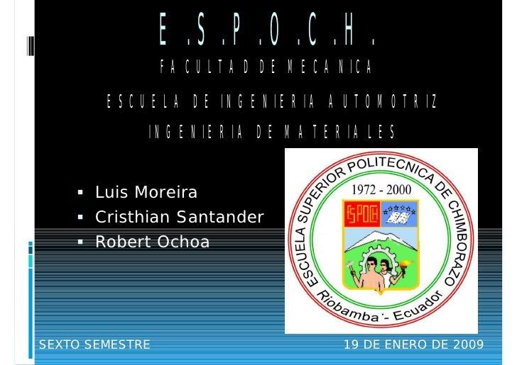E.S.P.O.C.H.                  FACULTAD DE MECANICA         ESCUELA DE INGENIERIA AUTOMOTRIZ              INGENIERIA DE MAT...