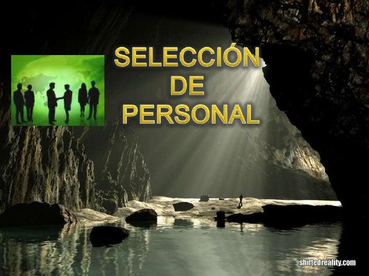 SELECCIÓN<br />DE<br />PERSONAL<br />