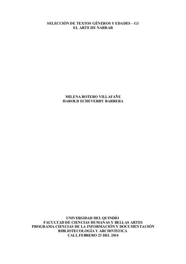 SELECCIÓN DE TEXTOS GÉNEROS Y EDADES – G1 EL ARTE DE NARRAR  MILENA BOTERO VILLAFAÑE HAROLD ECHEVERRY BARRERA  UNIVERSIDAD...